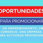 Oportunidades para promocionar un emprendimiento, un comercio, una empresa o una actividad profesional